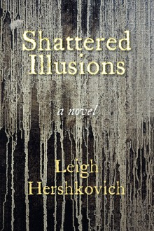 Book Review: Shattered Illusions by Leigh Hershkovich