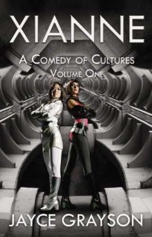 My Book Review of Xianne: A Comedy of Cultures Volume One by JayceGrayson