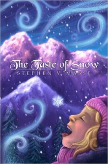 Book Review of The Taste of Snow by Stephen V. Masse