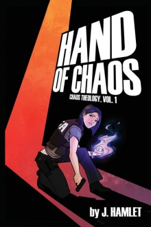 Featured Book: Hand of Chaos by J. Hamlet