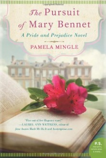 Book Review: The Pursuit of Mary Bennet: A Pride and Prejudice Novel by Pamela Mingle