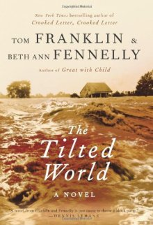 Book Review: The Tilted World by Tom Franklin & Beth Ann Fennelly