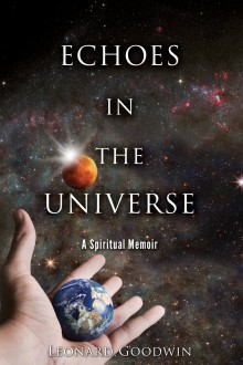 Book Review: Echoes In The Universe: A Spiritual Memoir by Leonard Goodwin