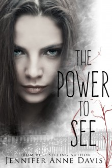 Book Blitz: The Power to See by Jennifer AnneDavis
