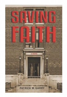 Book Review: Saving Faith by Patrick M.Garry