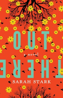 Book Review:  Out There: a novel by Sarah Stark