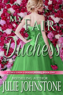 Blog Tour: My Fair Dutchess by Julie Johnstone