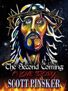 Blog Tour: The Second Coming: A Love Story by Scott Pinsker