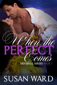Release Blitz: 'When the Perfect Comes' by Susan Ward