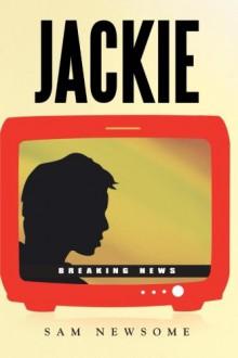 Book Blitz: 'Jackie: A Novel' by SamNewsome